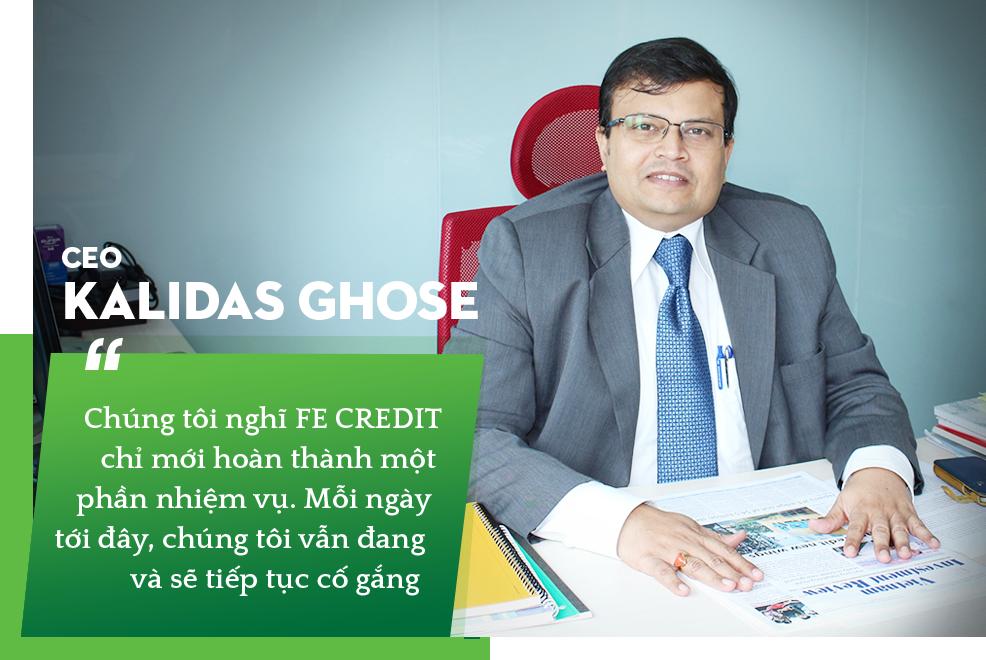 CEO Kalidas Ghose: 10 năm qua FE CREDIT chỉ mới thực hiện một phần nhiệm vụ, ngành tài chính tiêu dùng sẽ còn tăng gấp 2-3 lần hiện tại - Ảnh 4.