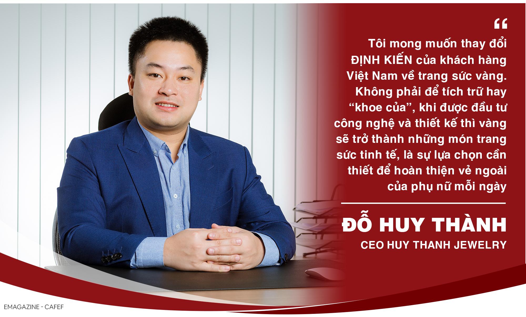 Doanh nhân 9X Đỗ Huy Thành: Vượt qua định kiến, thay đổi mô hình kinh doanh đã tạo nên thành công cho Huy Thanh Jewelry - Ảnh 6.