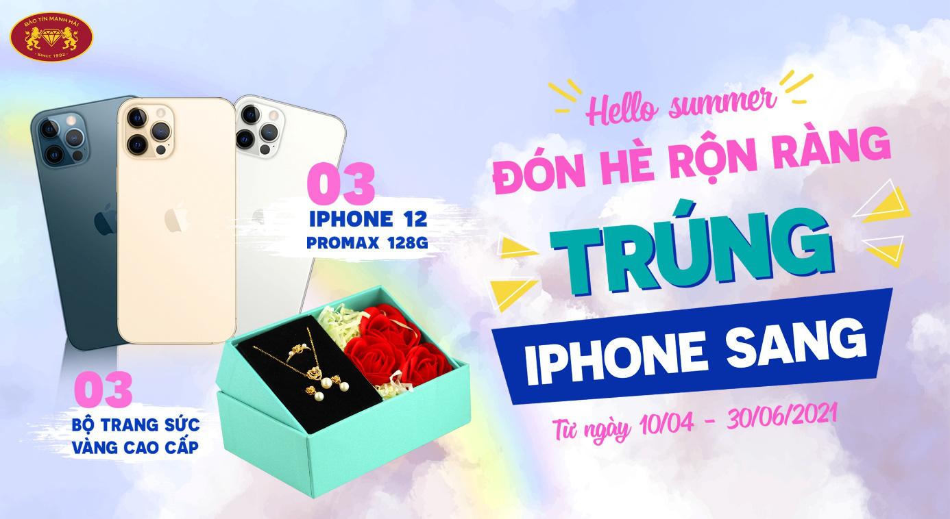 Cùng Bảo Tín Mạnh Hải đón hè rộn ràng - trúng iPhone sang - Ảnh 1.