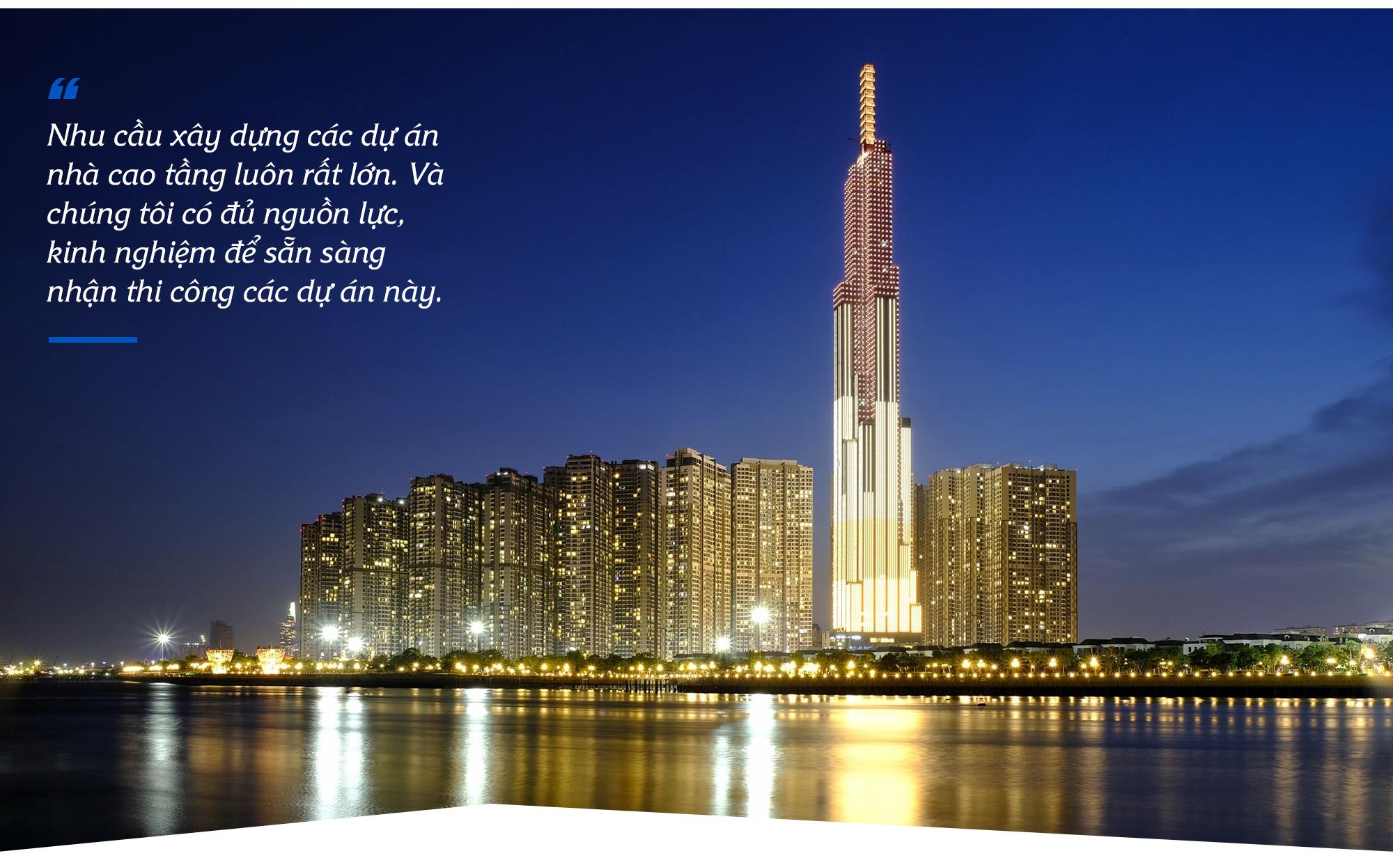 """Gặp người đàn ông xây toà nhà cao nhất Việt Nam: """"Chúng tôi đủ sức làm nên những công trình dẫn đầu thị trường"""" - Ảnh 3."""