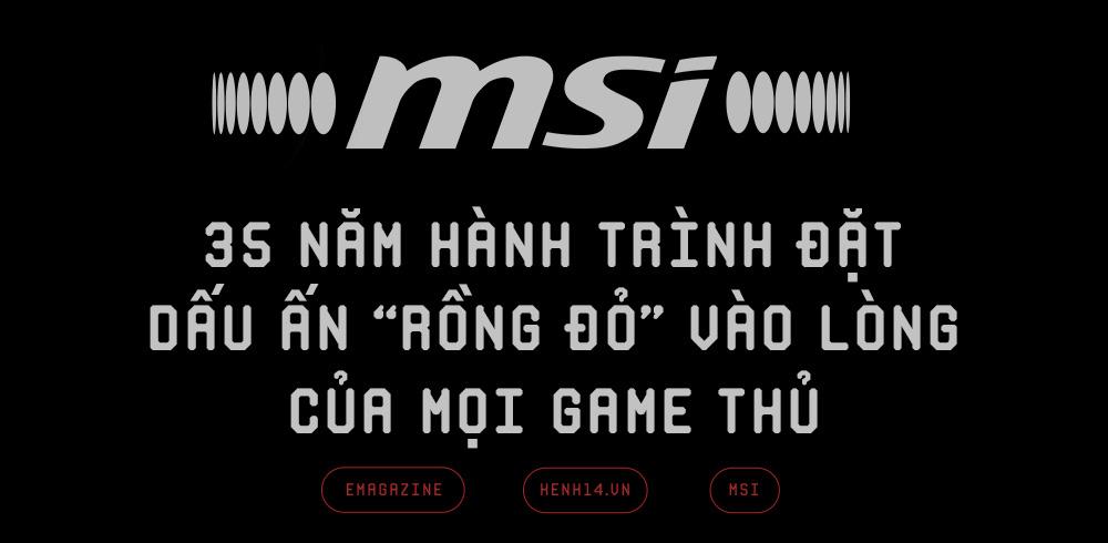 MSI - Từ niềm mơ ước, biểu tượng trong lòng mọi game thủ đến thương hiệu trỗi dậy mạnh mẽ sau những thử thách từ dịch Covid-19 - Ảnh 2.
