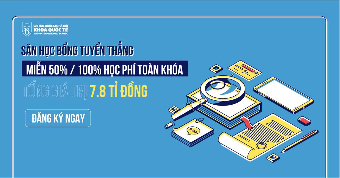 Khoa Quốc tế - ĐHQGHN tặng học bổng tổng giá trị lên tới 7,8 tỷ đồng - Ảnh 1.