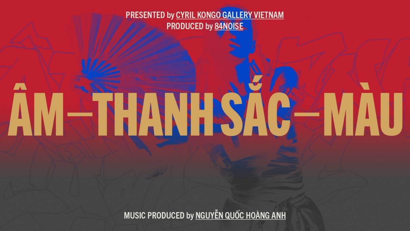 Cyril Kongo và các nghệ sĩ Việt Nam cùng phối hợp trong dự án mang tên Âm - Thanh Sắc - Màu - Ảnh 2.