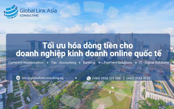 Thành lập công ty tại Singapore để tối ưu hóa dòng tiền khi kinh doanh online quốc tế - Ảnh 3.
