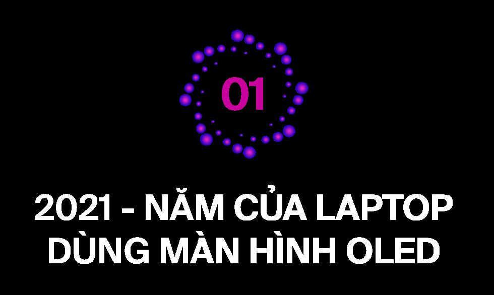 Phải trải nghiệm laptop OLED để biết cả một thế giới mới đang chờ đón bạn - Ảnh 2.