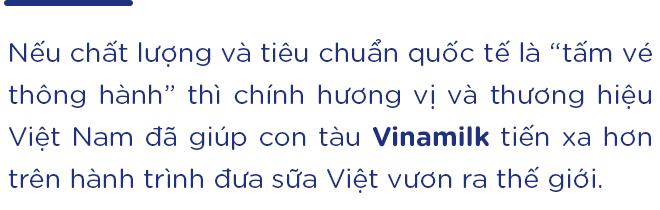 """Hương vị Việt Nam – """"Hoa tiêu"""" đưa con tàu Vinamilk vươn ra thế giới - Ảnh 1."""