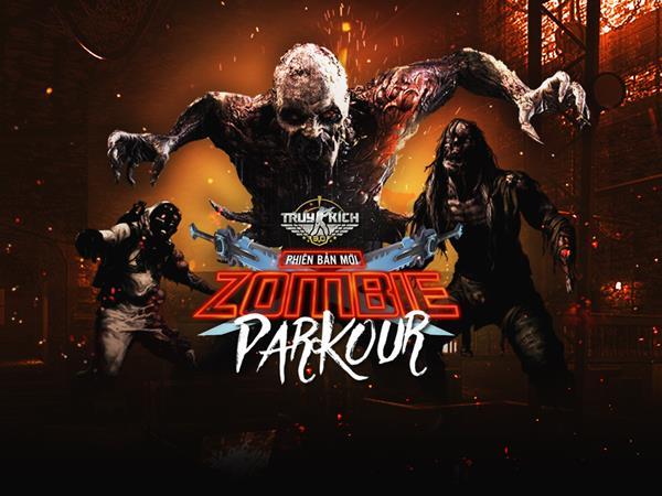 Truy Kích update phiên bản Zombie Parkour từ ngày 20/9