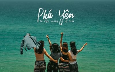 Phú Yên - Vẻ đẹp hoang sơ kỳ thú