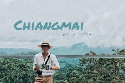 Chiangmai, đi và mơ.
