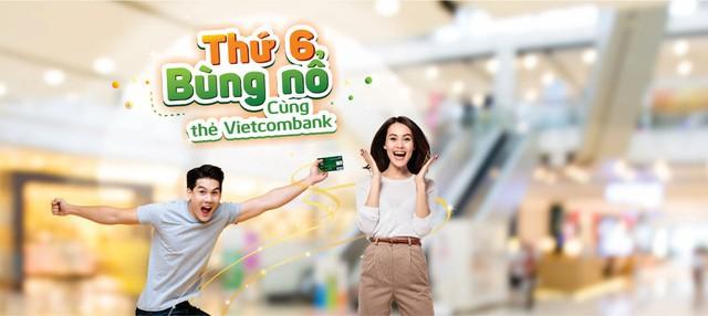 Thứ Sáu bùng nổ niềm vui vì cả nhà ai cũng có quà, ưu đãi thả ga cùng Vietcombank - Ảnh 2.
