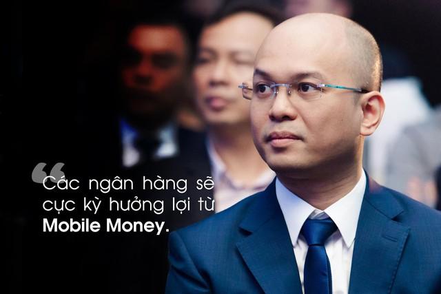 """""""3 năm nữa, người dân dùngMobile Moneysẽ không cần cầm ví tiền ra ngoài"""" - Ảnh 2."""