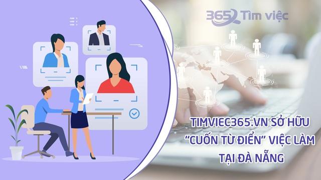 """Timviec365.vn – Nơi bạn có thể giải bài toán """"tìm việc làm tại Đà Nẵng"""" ra vô số nghiệm! - Ảnh 3."""