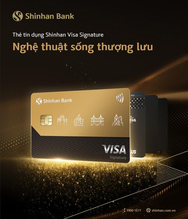Ngân hàng Shinhan ra mắt thẻ tín dụng Visa Signature với nhiều đặc quyền cao cấp - Ảnh 1.