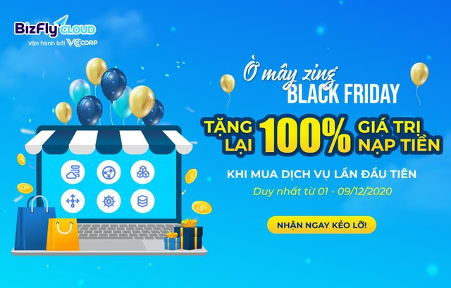 Ờ mây zing BLACK FRIDAY - KHUYẾN MÃI 100% giá trị nạp tiền gói giải pháp hạ tầng website, app bán hàng - Ảnh 1.