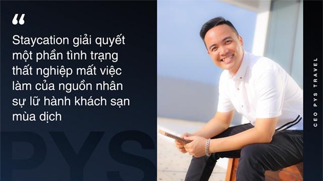"""CEO PYS Travel: Bắt kịp trào lưu đón đầu xu thế Staycation """"Du lịch trong mùa dịch"""" - Ảnh 8."""