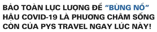 """CEO PYS Travel: Bắt kịp trào lưu đón đầu xu thế Staycation """"Du lịch trong mùa dịch"""" - Ảnh 9."""