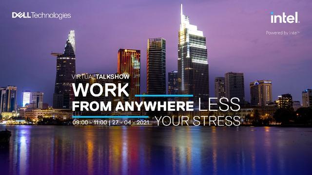 Nâng cao hiệu suất công việc dù ở bất cứ đâu - Ảnh 2.