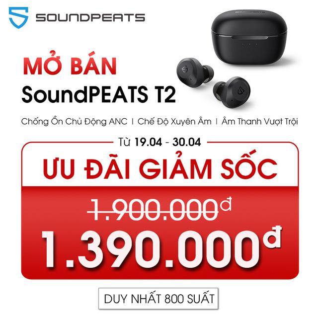 Mở bán tai nghe SoundPEATS T2 giá sốc: Không dây, không ồn, không mệt mỏi - Ảnh 4.