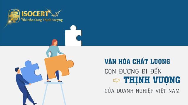 Văn hóa chất lượng, con đường đi đến thịnh vượng của doanh nghiệp Việt Nam - Ảnh 2.
