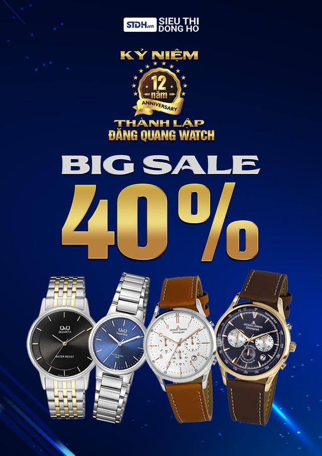 Sinh nhật Đẳng cấp – Đăng Quang Watch 12 năm ngập tràn quà tặng, ưu đãi giảm giá 40% toàn bộ sản phẩm - Ảnh 1.