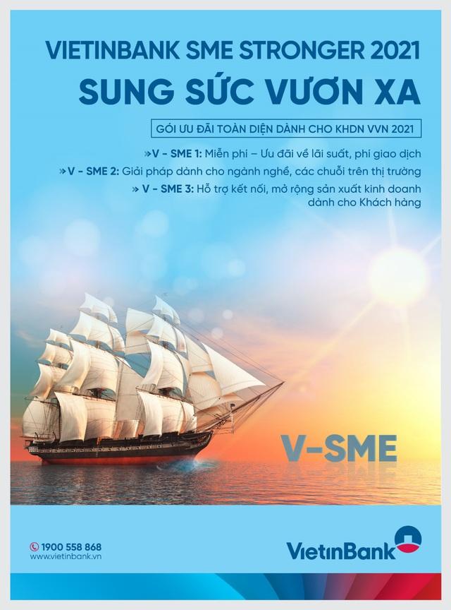 VietinBank tưng bừng triển khai Gói ưu đãi VietinBank SME Stronger 2021- Sung sức vươn xa - Ảnh 1.