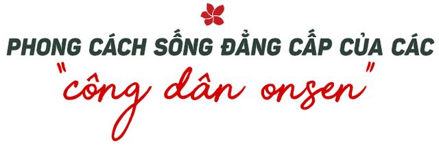 """Sun Onsen Village - Limited Edition: Thăng hoa cùng nghệ thuật onsen và nghỉ dưỡng """"chuẩn"""" Nhật - Ảnh 4."""