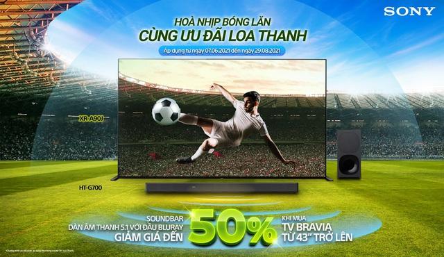 Sony Việt Nam ra mắt chương trình khuyến mãi hấp dẫn chào đón giải vô địch bóng đá Châu Âu 2021 - Ảnh 2.