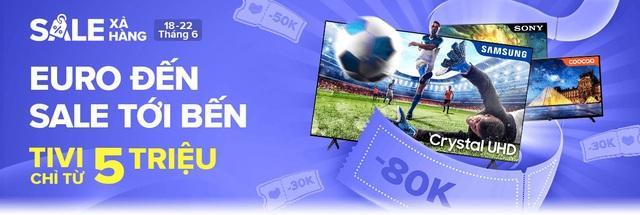 """Top 6 Smart TV chính hãng """"hịn mịn"""", giá chỉ từ 5 triệu cho anh em """"tới bến"""" mùa Euro Cup - Ảnh 1."""