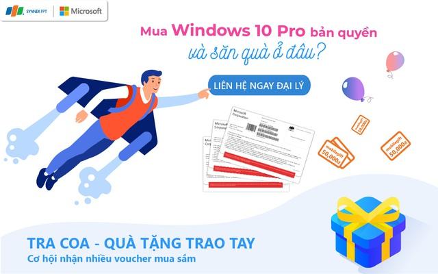 Mua Windows 10 Pro COEM bản quyền và nhận quà của Synnex FPT ở đâu? - Ảnh 1.
