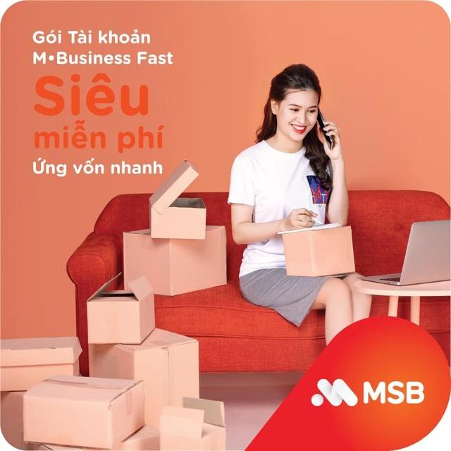 Cơ hội vay tín chấp siêu tốc tới 1 tỷ đồng khi sử dụng gói tài khoản MSB M-Business Fast - Ảnh 1.
