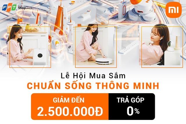 Loạt sản phẩm Xiaomi giảm đến 2,5 triệu tại FPT Shop trong sự kiện 'Chuẩn sống thông minh' - Ảnh 1.