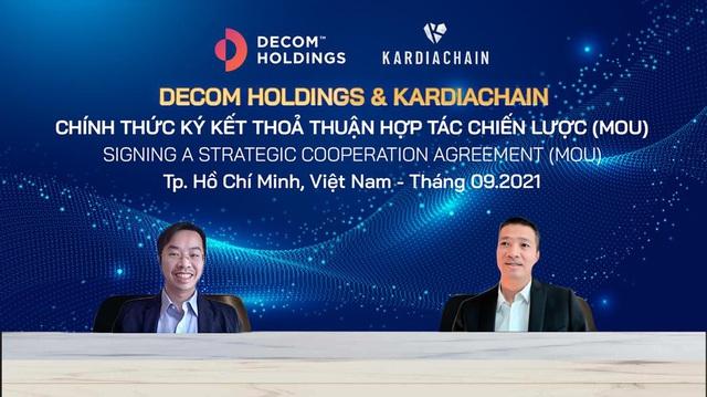 Decom Holdings và Kardiachain ký kết Thỏa Thuận Hợp tác chiến lược phát triển Blockchain - Ảnh 1.