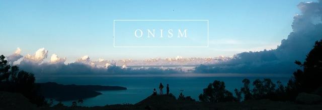 Onism - Nhỏ bé giữa thế giới bao la.