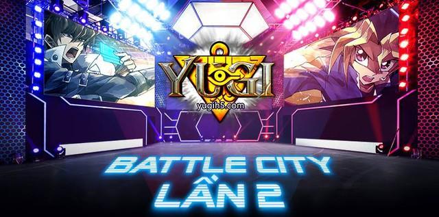 Bùng nổ với sự trở lại của Battle City lần 2 – giải đấu bài ma thuật YUGIH5 được mong chờ nhất năm 2018