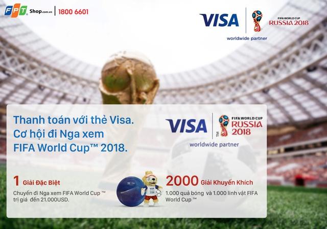 Thanh toán bằng thẻ visa tại FPT Shop, nhận ngay cặp vé đi Nga xem World Cup 2018 - Ảnh 2.