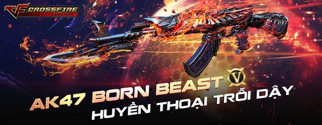 CrossFire Legends: AK47 Born Beast - Huyền thoại trỗi dậy và chuỗi sự kiện hot đầu tuần