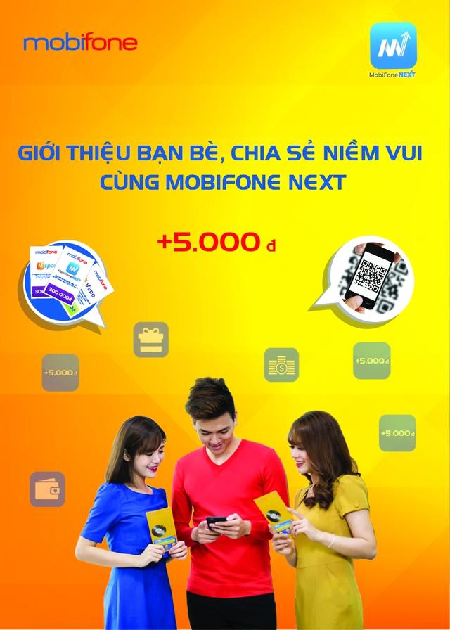 Rủ khách hàng bè nạp tiền nhanh nhận ngay khuyến mại có MobiFone NEXT - Ảnh 1.