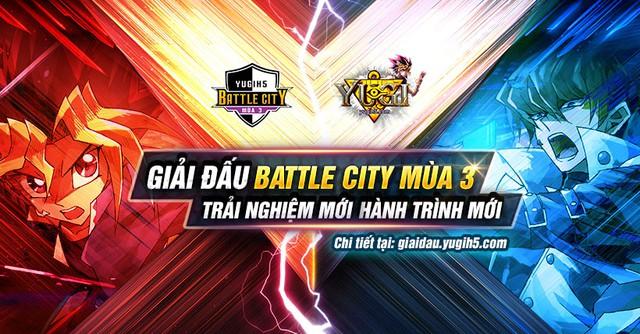 YUGIH5 ra mắt giải đấu lớn nhất từ trước đến nay – BATTLE CITY 3 - ảnh 3