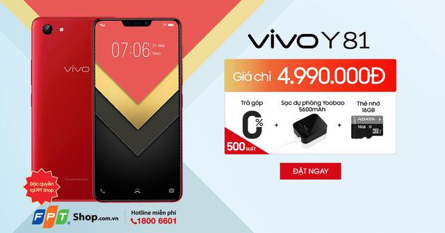 Từ 22-27/6, đặt mua trước Vivo Y81 Red tại FPT Shop, bạn sẽ được tặng ngay sạc dự phòng Yoobao, thẻ nhớ 16GB và trả góp 0% lãi suất