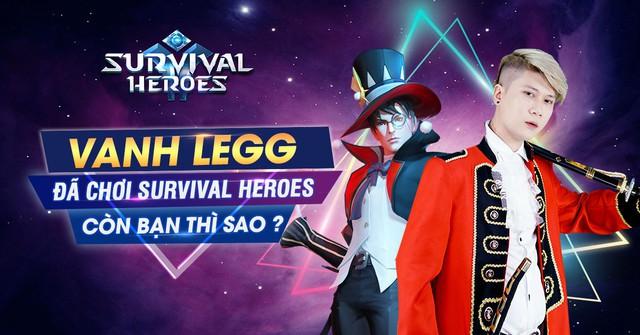 Vanh Leg cùng Độ Mixi đồng loạt tặng Giftcode, thách game thủ vào Survival Heroes giành Top 1 - Ảnh 1.